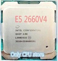 Original Intel Xeon ES Version QHZF/QHVC E5 2660V4 2,00 GHZ 14-Kerne 35MB E5 2660 V4 FCLGA2011-3 120W freies verschiffen E5-2660 V4