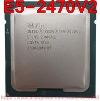 Intel Xeon CPU E5-2470V2 2,40 GHz 10-Core 25 M LGA1356 E5-2470 V2 prozessor E5 2470V2 E5 2470 V2 kostenloser versand schnelle schiff heraus