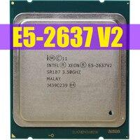 Intel Xeon E5-2637V2 CPU 3,50 GHZ 15MB 130W 4-kerne LGA2011 E5-2637 V2 prozessor E5 2637V2 freies verschiffen E5 2637 V2 Original CPU