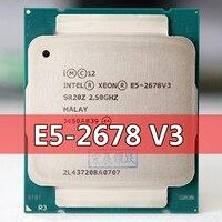 Intel Xeon Prozessor E5 2678 V3 CPU 2,5G Dienen LGA 2011-3 E5-2678 V3 2678V3 PC Desktop-prozessor CPU Für X99 motherboard