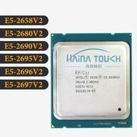 Intel XEON E5 2658V2 2680V2 2690V2 2695V2 2696V2 2697V2 CPU 2011