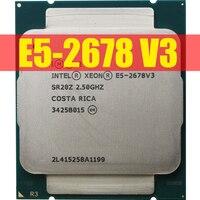 Intel Xeon Prozessor E5 2678 V3 CPU 2,5G Dienen CPU LGA 2011-3 e5-2678 V3 2678V3 PC Desktop prozessor CPU Für X99 motherboard
